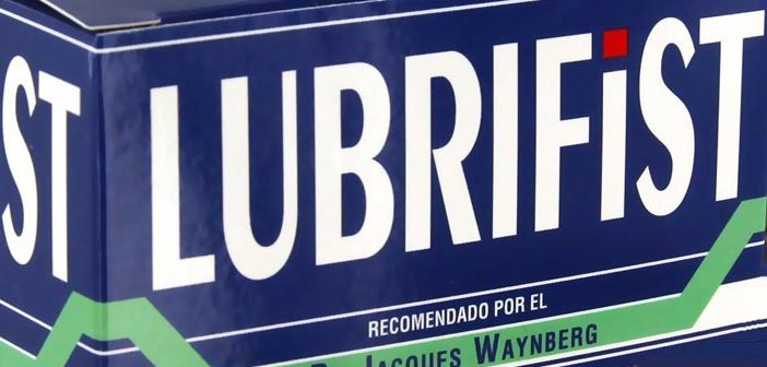 Lubrifist : dilatations extrêmes